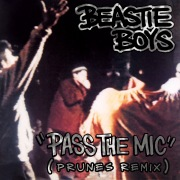 Pass The Mic (Prunes Remix)