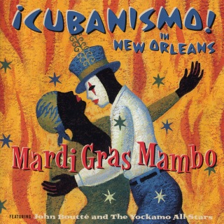 Mardi Gras Mambo - ¡Cubanismo! In New Orleans Featuring John Boutté And The Yockamo All-Stars