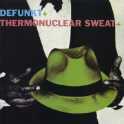 Defunkt / Thermonuclear Sweat