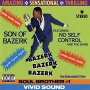 Bazerk Bazerk Bazerk feat. No Self Control And The Band