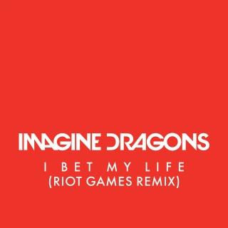 I Bet My Life (Riot Games Remix)