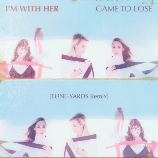 Game To Lose (Tune-Yards Remix)