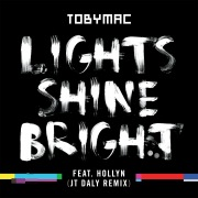 Lights Shine Bright (JT Daly Remix) feat. Hollyn