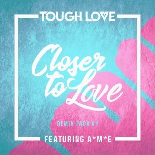 Closer To Love (Remix Pack 01) feat. A*M*E