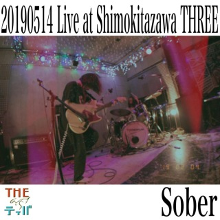 """Sober (Live at THREE Shimokitazawa """"we are the tiva"""" release party)"""