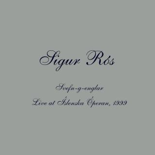 Svefn-g-englar (Live at Íslenska Óperan, 1999)
