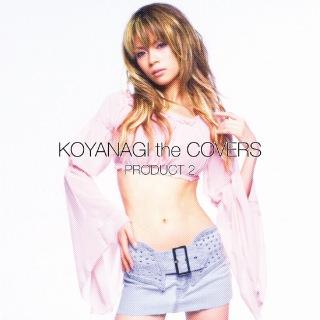 KOYANAGI the COVERS PRODUCT 2