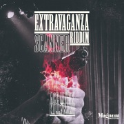 SCANNER (Extravaganza Riddim)
