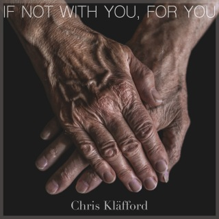 If Not With You, For You