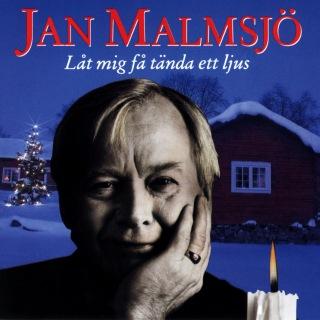Jan Malmsjö - Låt mig få tända ett ljus