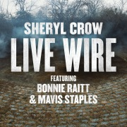 Live Wire feat. Bonnie Raitt, Mavis Staples