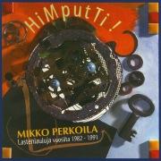 HiMputTi! Lastenlauluja Vuosilta 1982-1991