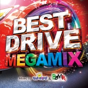 BEST DRIVE MEGAMIX Mixed by DJ モナキング & BZMR