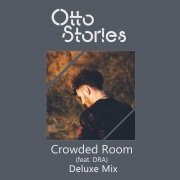 Crowded Room (Deluxe Mix) feat. Dra