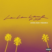 La La Land (feat. YG) [ARKADI Remix]