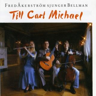 Fred Åkerström Sjunger Bellman Till Carl Michael