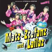 Matz-Ztefanz med Lailaz - Volym 1