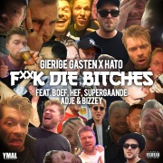 F**K DIE BITCHES feat. Boef, Hef, Supergaande, Adje, Bizzey