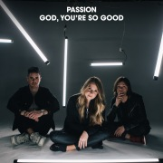 God, You're So Good (Radio Version) feat. Kristian Stanfill, Melodie Malone