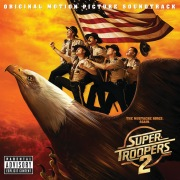 Super Troopers 2 (Original Motion Picture Soundtrack)