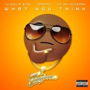 What You Think feat. OJ Da Juiceman