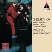Zelenka : Hipocondrie, Sonata No.2 & Overture
