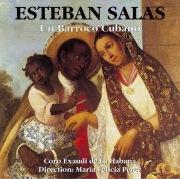Esteban Salas - Un Baroque Cubain / Un Barocco Cubano