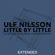 Little By Little (Lulleaux & George Whyman Remix / Extended)