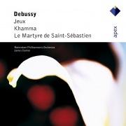 Debussy : Jeux, Khamma & Le martyre de Saint-Sébastien