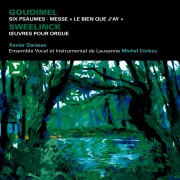 Goudimel : Mass, 6 Psalms & Sweelinck : Keyboard Works