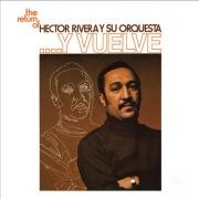 The Return Of Héctor Rivera Y Su Orquesta... Y Vuelve