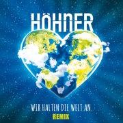 Wir halten die Welt an (Remix)