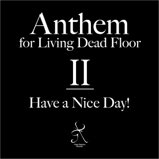 Anthem for Living Dead Floor Ⅱ