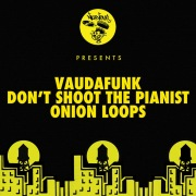 Don't Shoot The Pianist / Onion Loops