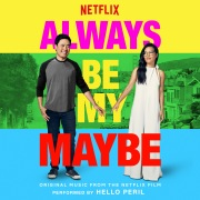 Always be My Maybe (Original Music From The Netflix Film)