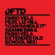 I Can Handle It (feat. Liz Hill) [Gianni Bini & Fabio Vela Extended Old School Mix]