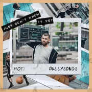 Just Don't Know It Yet feat. BullySongs