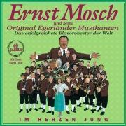 Im Herzen Jung - 40 Jahre Ernst Mosch Und Seine Original Egerländer Musikanten Das Erfolgreichste Blasorchster Der Welt
