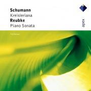 Schumann : Kreisleriana & Reubke : Piano Sonata  -  Apex