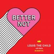 Better Not (Acoustic)