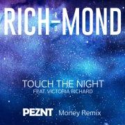 Touch The Night (PEZNT Money Remix) feat. Victoria Richard