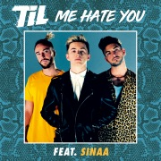 Me Hate You feat. Sinaa