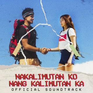 Nakalimutan Ko Nang Kalimutan Ka (Official Movie Soundtrack)