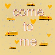 Come to Me
