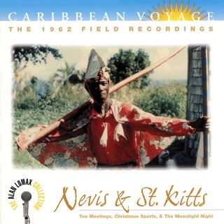 """Caribbean Voyage: Nevis & St. Kitts, """"Tea Meetings, Christmas Sports, & The Moonlight Night"""" - The Alan Lomax Collection"""