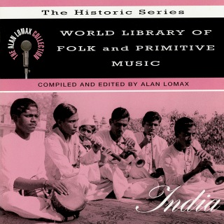"""World Library Of Folk And Primitive Music: India, """"The Historic Series"""" - The Alan Lomax Collection"""