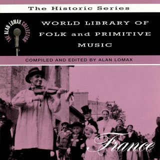 """World Library Of Folk And Primitive Music: France, """"The Historic Series"""" - The Alan Lomax Collection"""