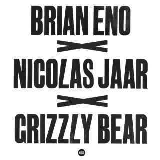 Brian Eno x Nicolas Jaar x Grizzly Bear