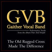 The Old Rugged Cross Made The Difference (Performance Tracks)