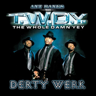 Ant Banks Presents TWDY Derty Werk
